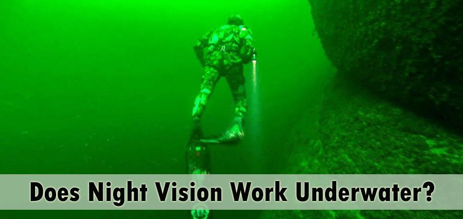 Does Night Vision Work Underwater?