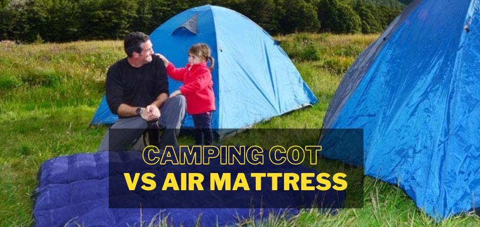 Camping Cot Vs Air Mattress