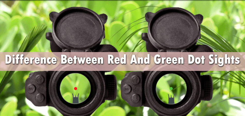 Difference Between Red And Green Dot Sights