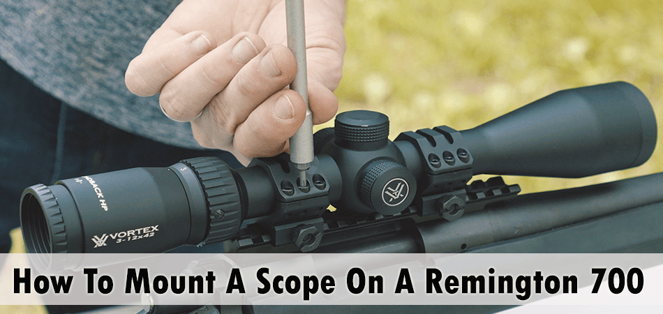 How To Mount A Scope On A Remington 700