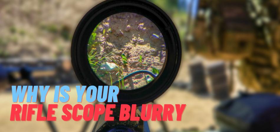 Rifle Scope Blurry